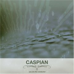 Caspian - You Are The Conductor