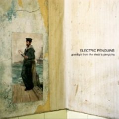Electric Penguins - Goodbye From Electric Penguins